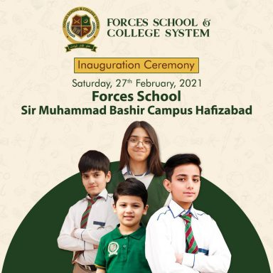 Inauguration Ceremony of Forces School Sir Muhammad Bashir Campus Hafizabad on Saturday, 27th February, 2021